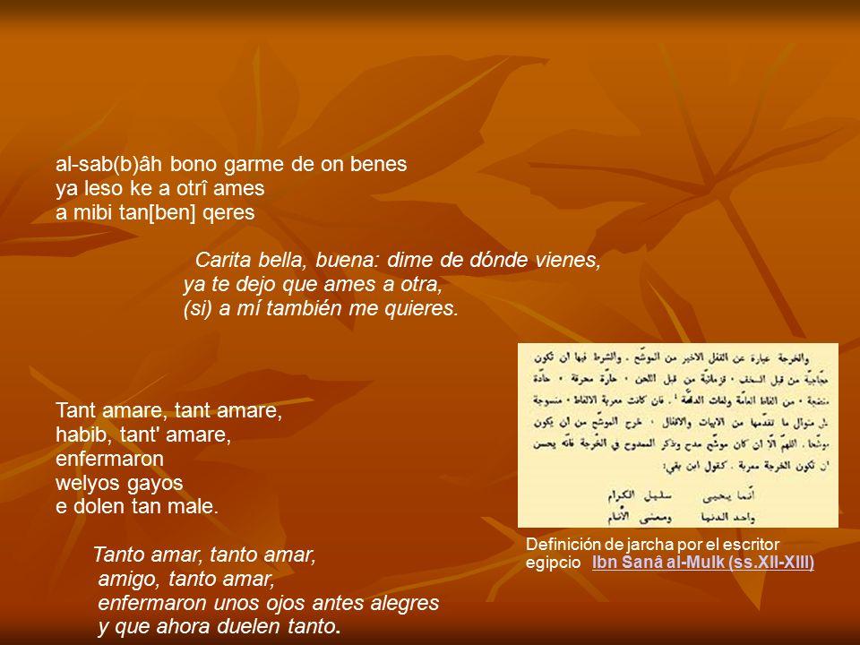 al-sab(b)âh bono garme de on benes ya leso ke a otrî ames a mibi tan[ben] qeres